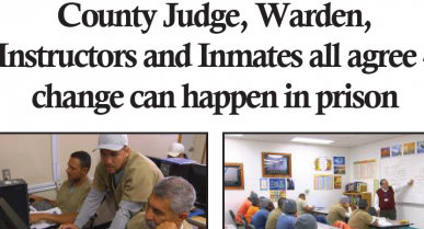 NEWS: County Judge, Warden, Instructors and Inmates all agree - change can happen in prison